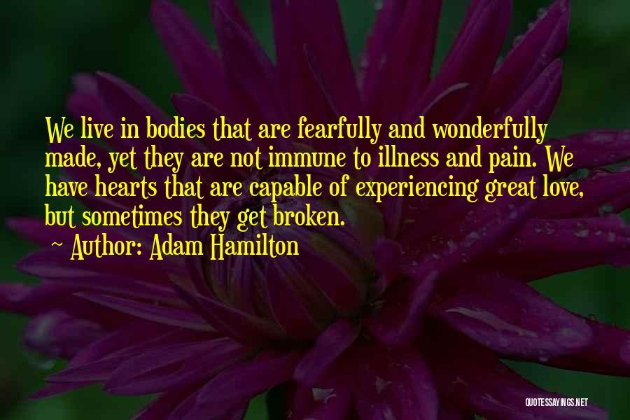 Love Hearts Broken Quotes By Adam Hamilton
