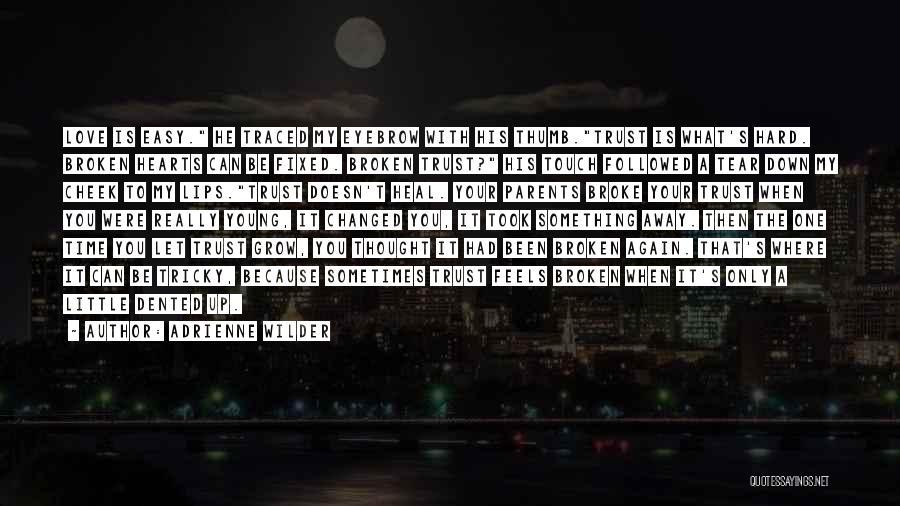 Love Hearts Broken Quotes By Adrienne Wilder