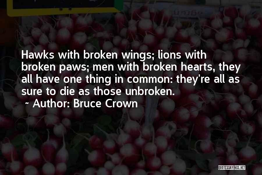Love Hearts Broken Quotes By Bruce Crown