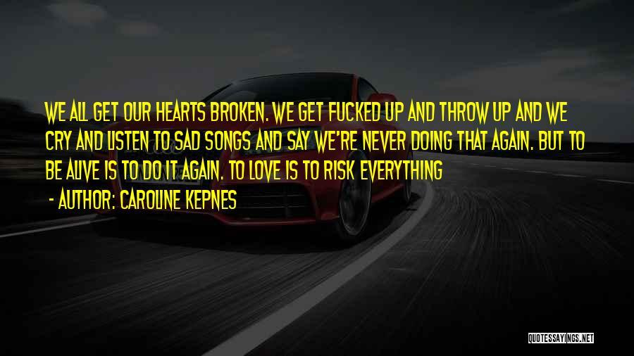 Love Hearts Broken Quotes By Caroline Kepnes