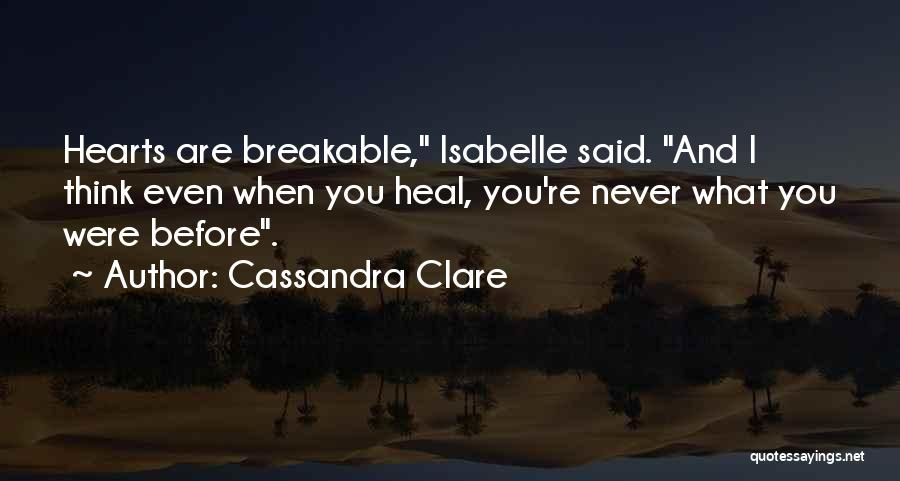 Love Hearts Broken Quotes By Cassandra Clare