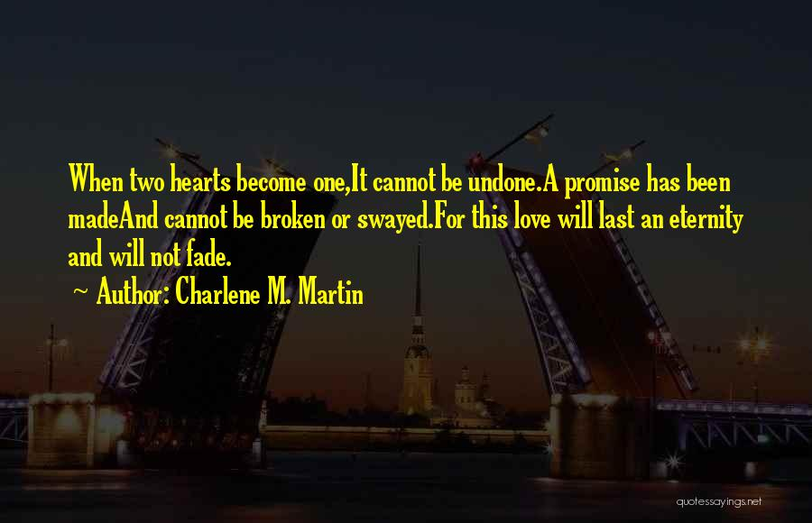 Love Hearts Broken Quotes By Charlene M. Martin