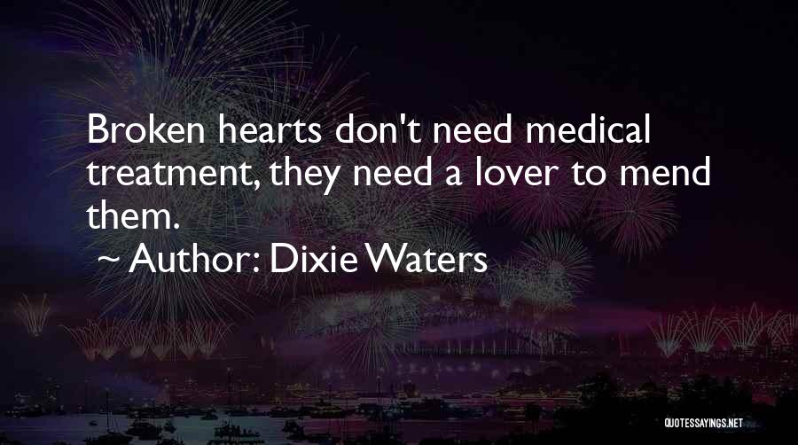 Love Hearts Broken Quotes By Dixie Waters