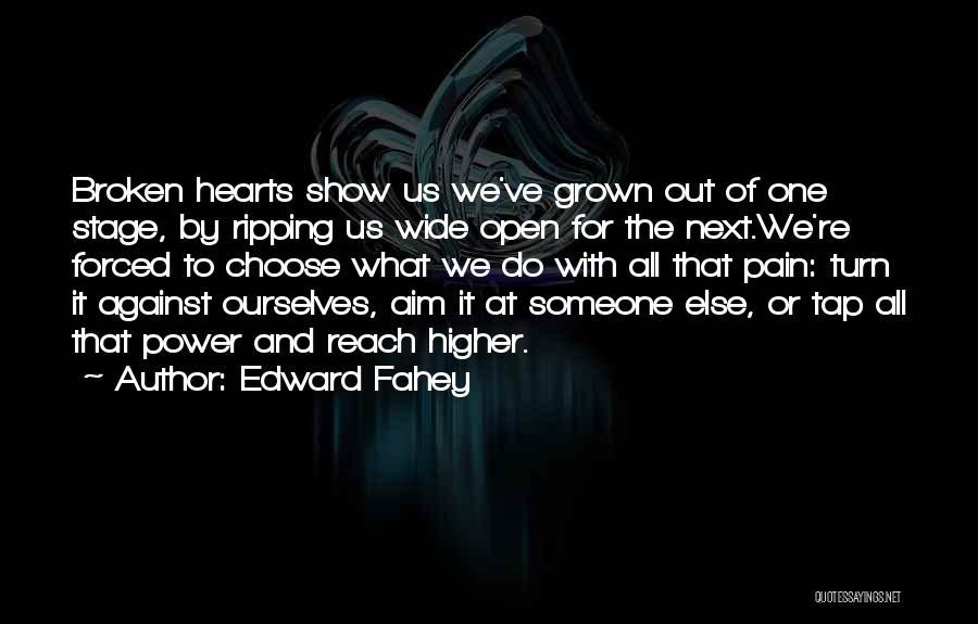 Love Hearts Broken Quotes By Edward Fahey