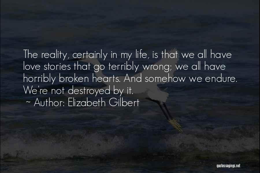Love Hearts Broken Quotes By Elizabeth Gilbert