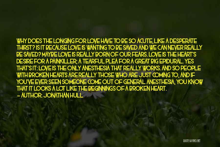 Love Hearts Broken Quotes By Jonathan Hull