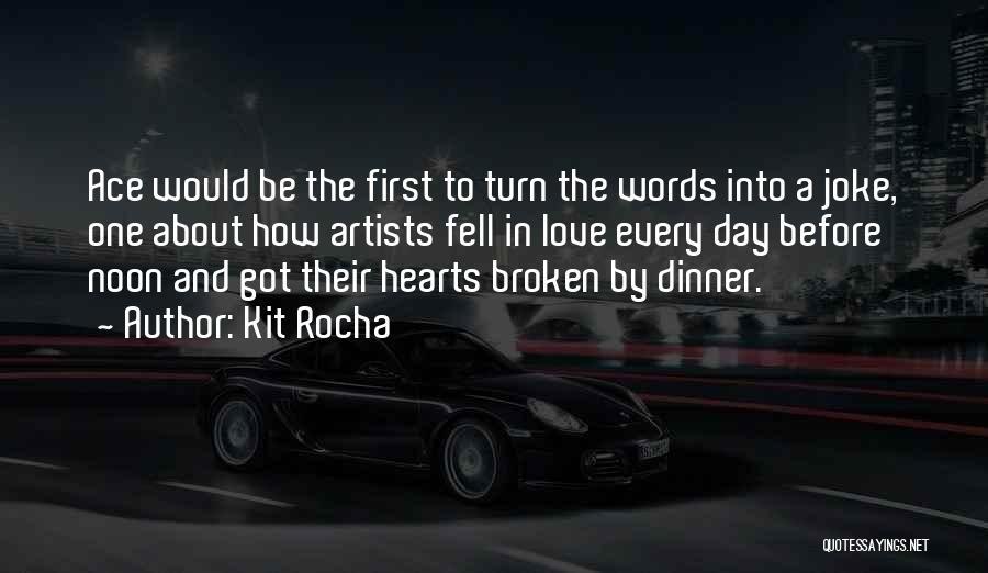Love Hearts Broken Quotes By Kit Rocha