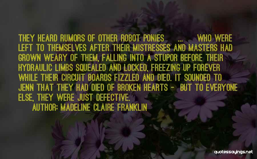 Love Hearts Broken Quotes By Madeline Claire Franklin