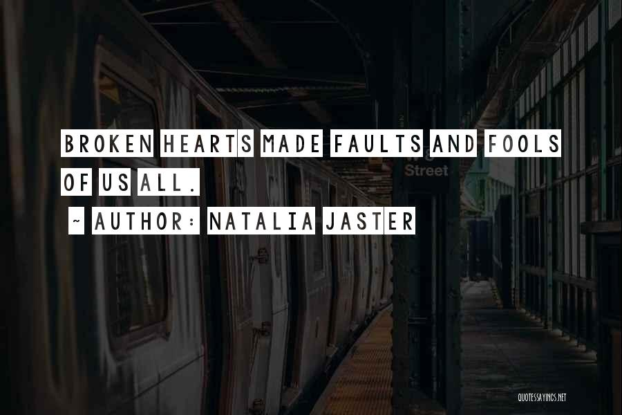 Love Hearts Broken Quotes By Natalia Jaster