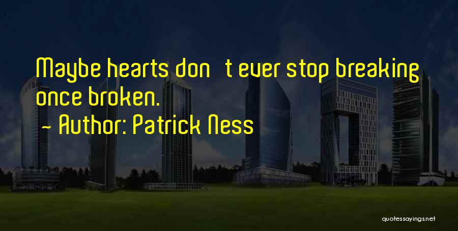 Love Hearts Broken Quotes By Patrick Ness