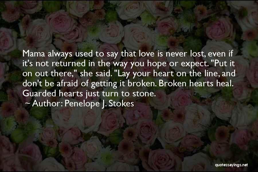 Love Hearts Broken Quotes By Penelope J. Stokes