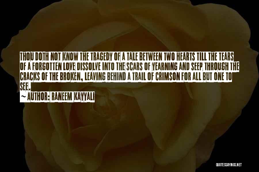 Love Hearts Broken Quotes By Raneem Kayyali