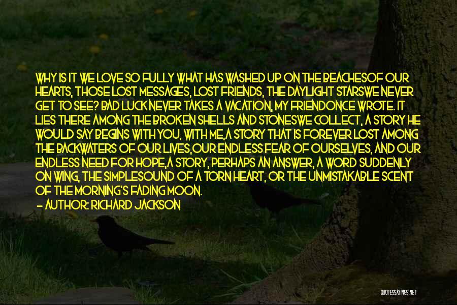 Love Hearts Broken Quotes By Richard Jackson