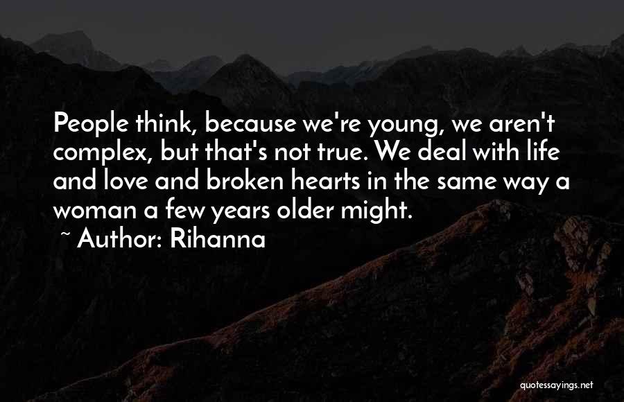 Love Hearts Broken Quotes By Rihanna