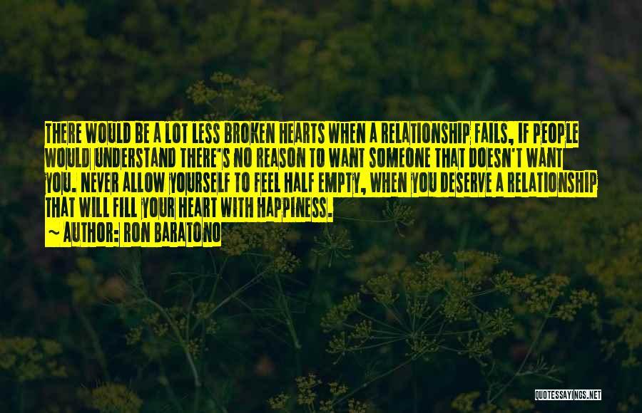 Love Hearts Broken Quotes By Ron Baratono