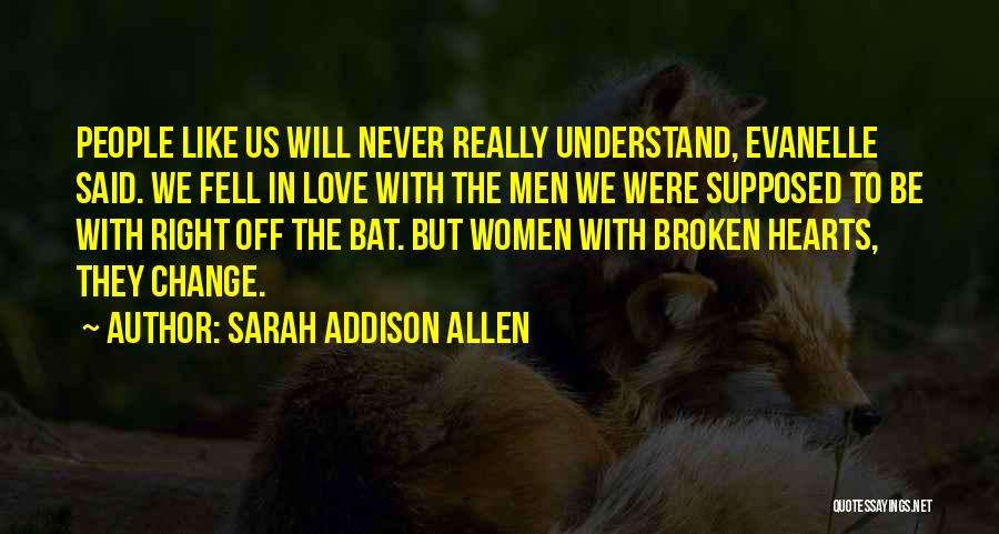 Love Hearts Broken Quotes By Sarah Addison Allen