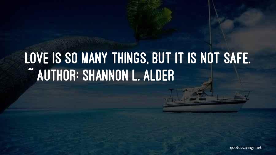 Love Hearts Broken Quotes By Shannon L. Alder