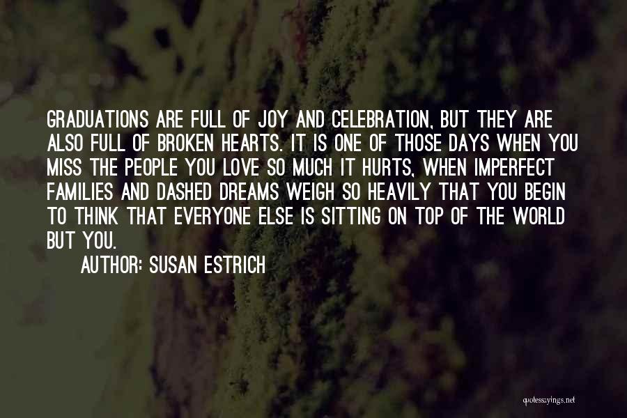 Love Hearts Broken Quotes By Susan Estrich
