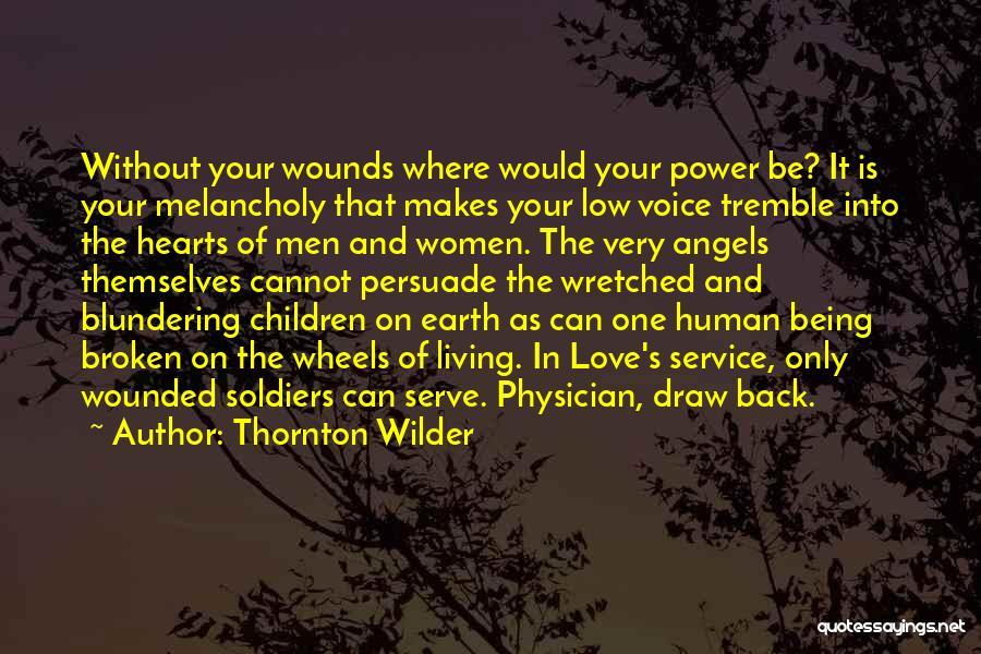 Love Hearts Broken Quotes By Thornton Wilder
