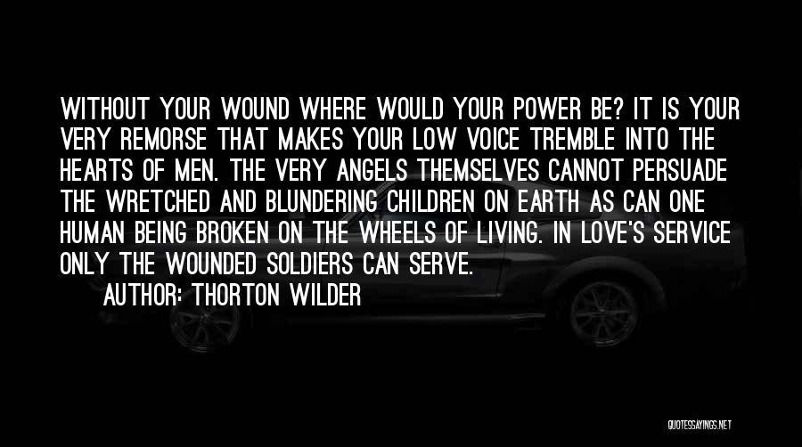 Love Hearts Broken Quotes By Thorton Wilder
