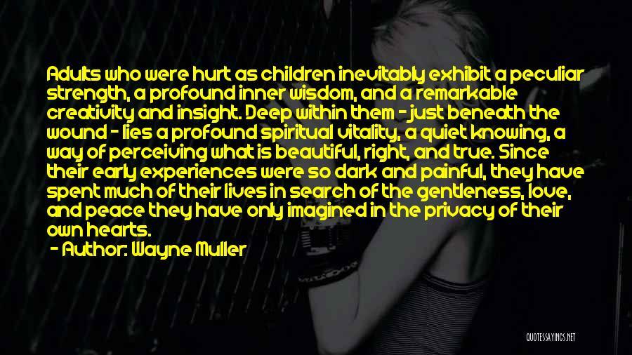 Love Hearts Broken Quotes By Wayne Muller