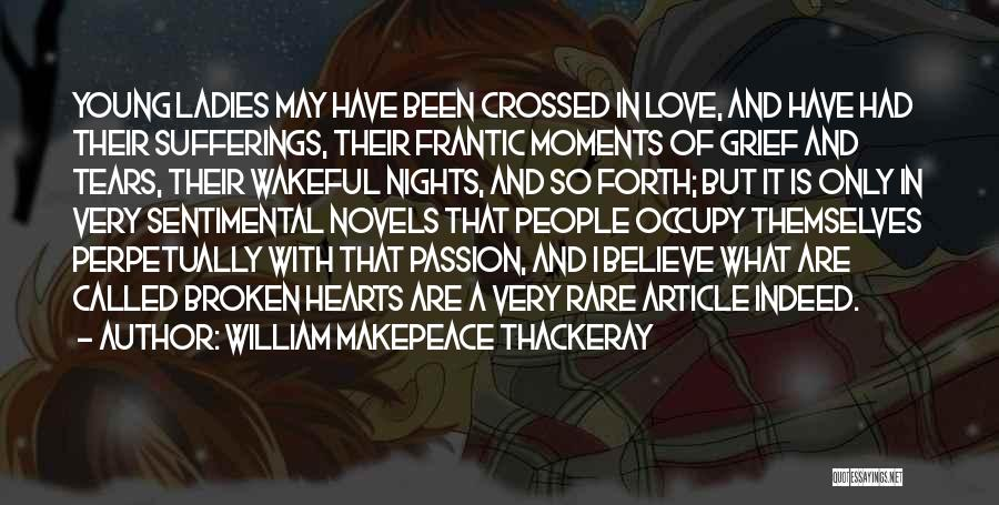 Love Hearts Broken Quotes By William Makepeace Thackeray