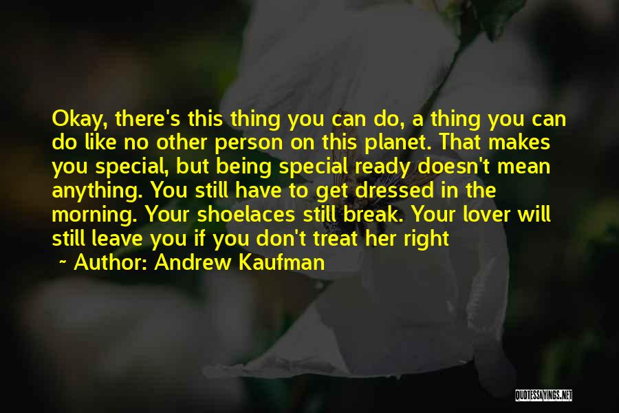 Love Her Like No Other Quotes By Andrew Kaufman