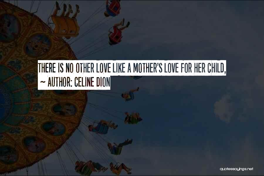 Love Her Like No Other Quotes By Celine Dion