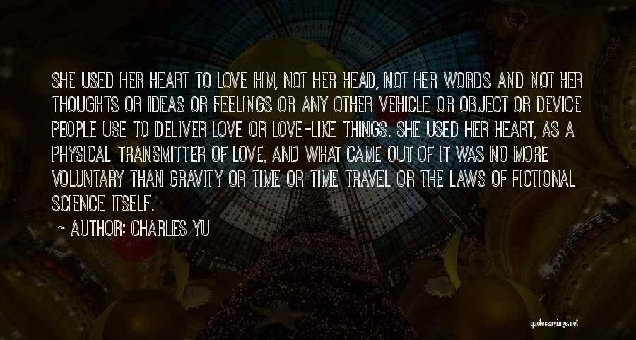 Love Her Like No Other Quotes By Charles Yu