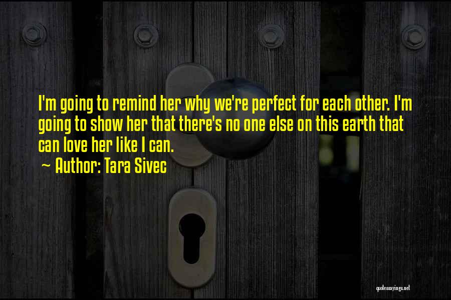 Love Her Like No Other Quotes By Tara Sivec