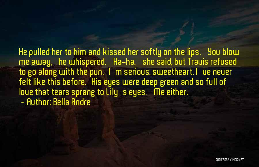 Love Him Like Quotes By Bella Andre