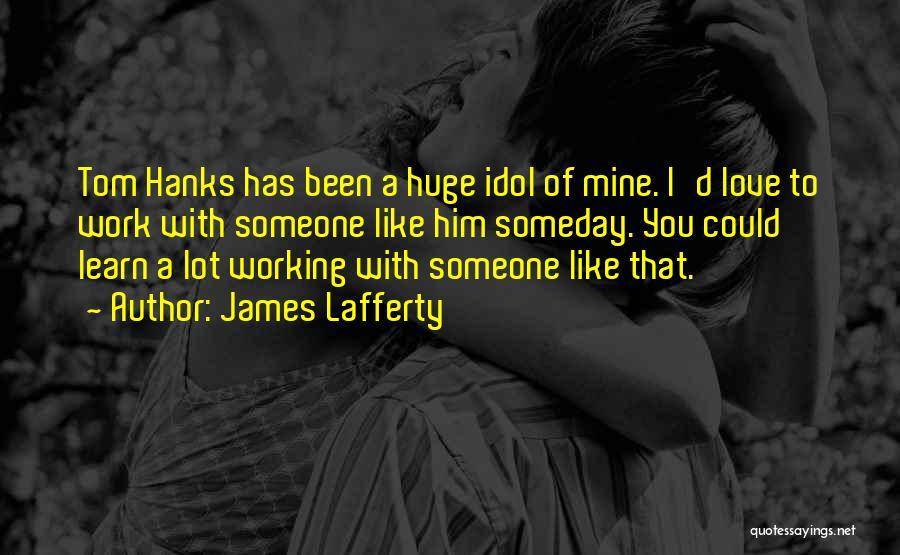 Love Him Like Quotes By James Lafferty