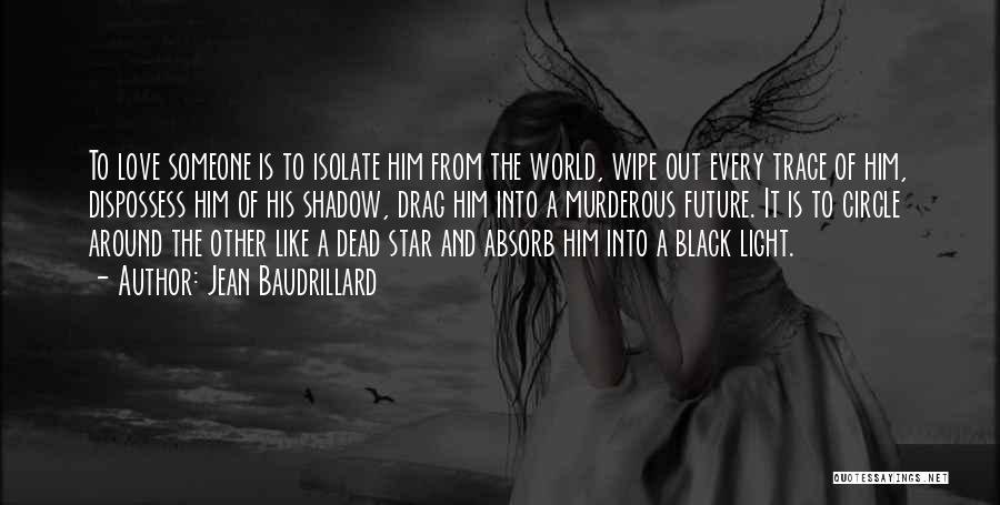 Love Him Like Quotes By Jean Baudrillard