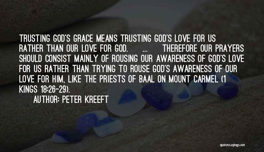 Love Him Like Quotes By Peter Kreeft