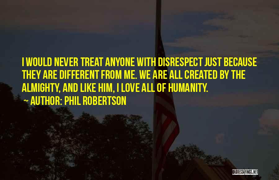 Love Him Like Quotes By Phil Robertson