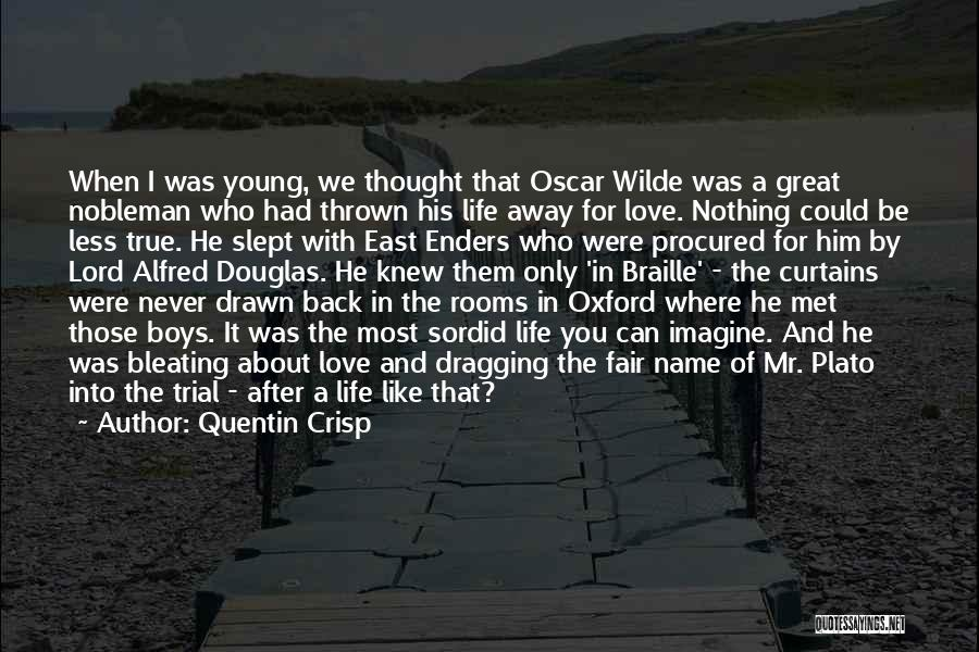 Love Him Like Quotes By Quentin Crisp