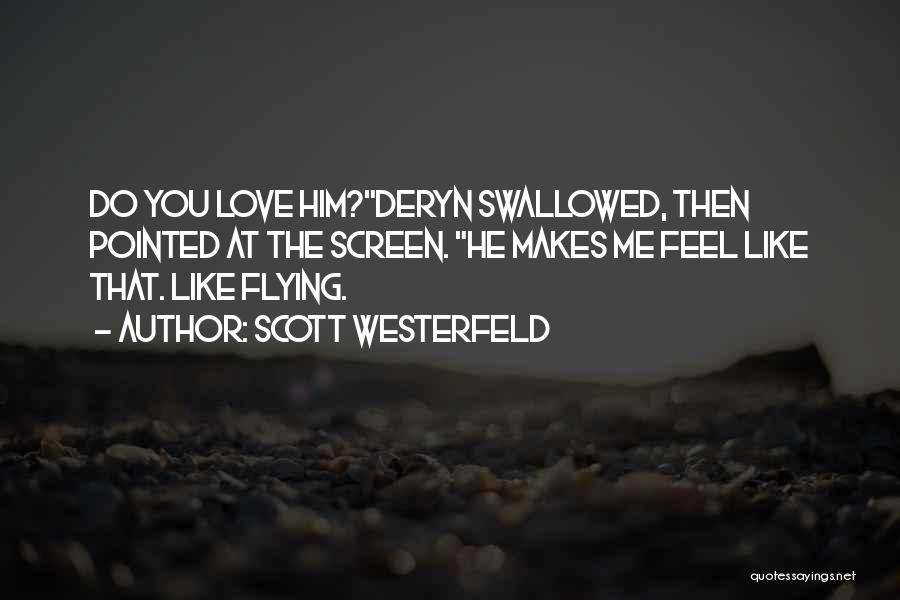 Love Him Like Quotes By Scott Westerfeld