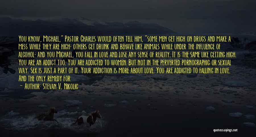 Love Him Like Quotes By Stevan V. Nikolic