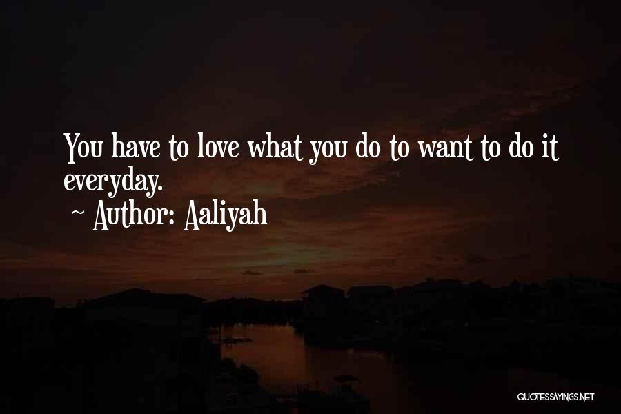Love Him More Everyday Quotes By Aaliyah
