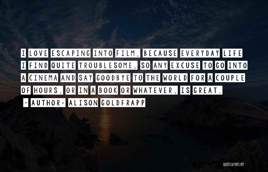 Love Him More Everyday Quotes By Alison Goldfrapp