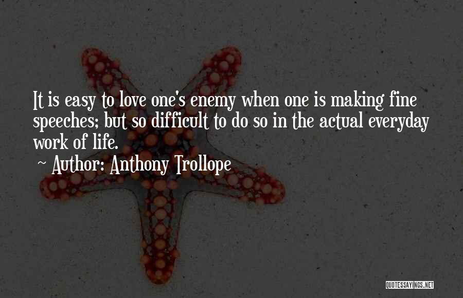 Love Him More Everyday Quotes By Anthony Trollope