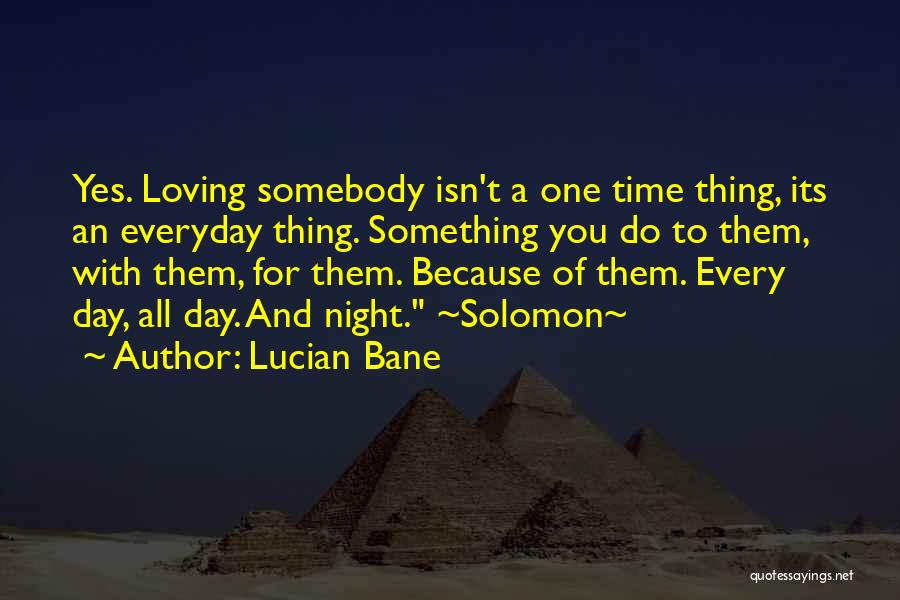 Love Him More Everyday Quotes By Lucian Bane