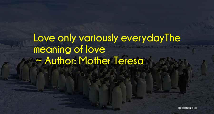 Love Him More Everyday Quotes By Mother Teresa
