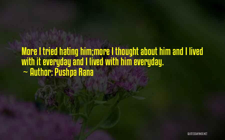 Love Him More Everyday Quotes By Pushpa Rana