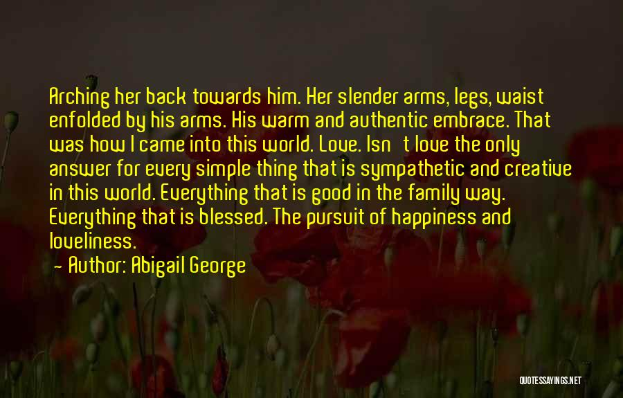 Love Him Only Quotes By Abigail George