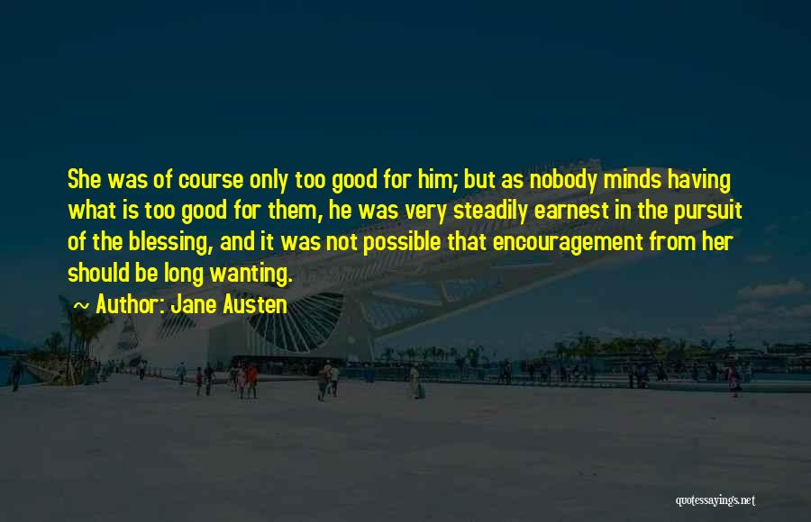 Love Him Only Quotes By Jane Austen