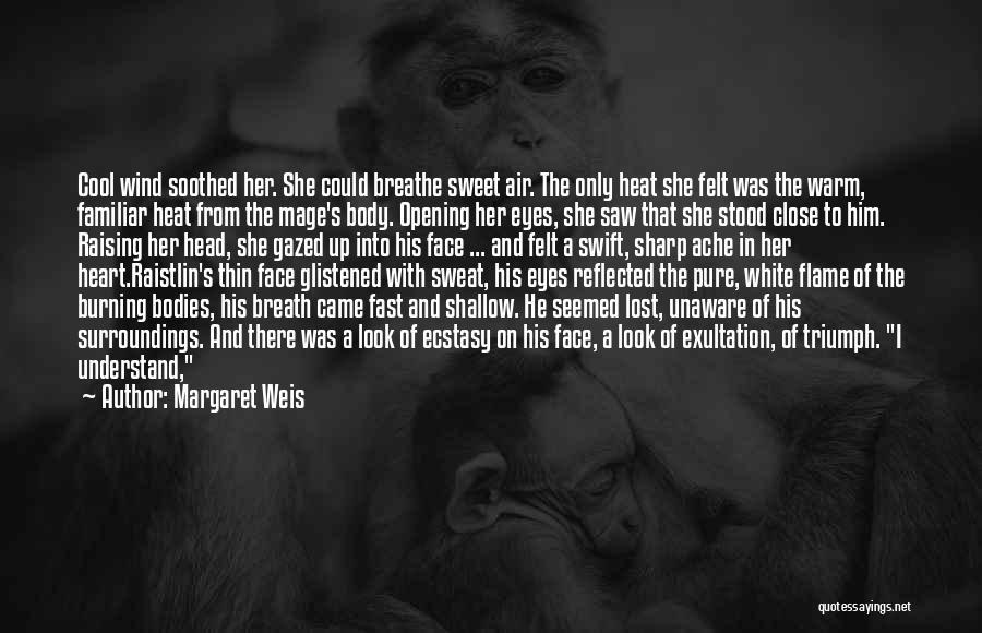 Love Him Only Quotes By Margaret Weis