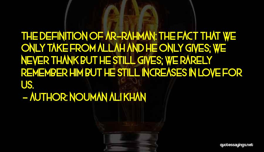 Love Him Only Quotes By Nouman Ali Khan