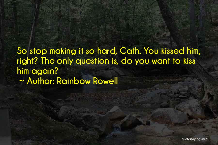 Love Him Only Quotes By Rainbow Rowell