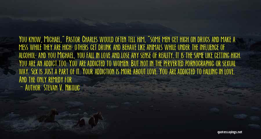 Love Him Only Quotes By Stevan V. Nikolic